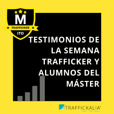 Testimonios Trafficker Digital. Semana Trafficker